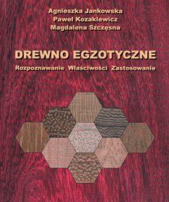 Drewno egzotyczne - rozpoznawanie, właściwości, zastosowanie