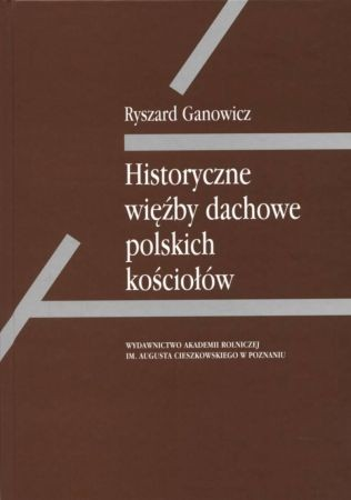Historyczne więźby dachowe polskich kościołów