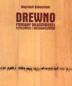 Drewno pomiary właściwości fizycznych i mechanicznych