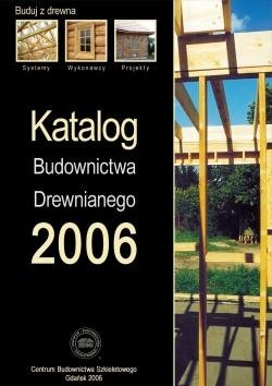 Katalog Budownictwa Drewnianego 2006