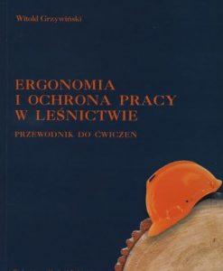 Ergonomia i ochrona pracy w leśnictwie