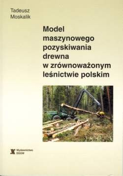 Model maszynowego pozyskiwania drewna