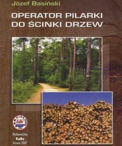 Operator pilarki do ścinki drzew