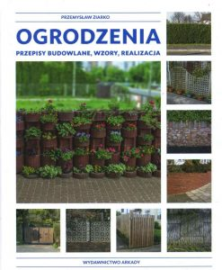 Ogrodzenia - Przepisy budowlane, wzory, realizacja