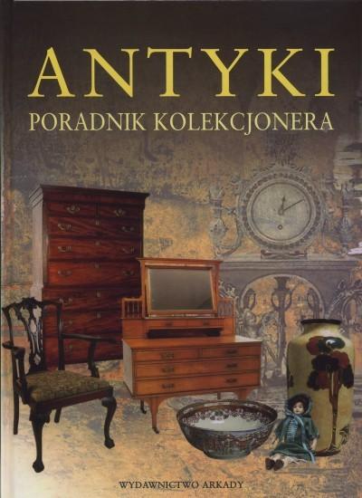 Antyki - Poradnik kolekcjonera