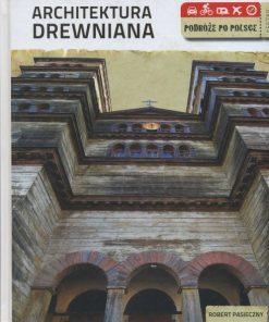 Architektura drewniana - podróże po Polsce