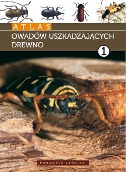 Atlas owadów uszkadzających drewno - tom 1