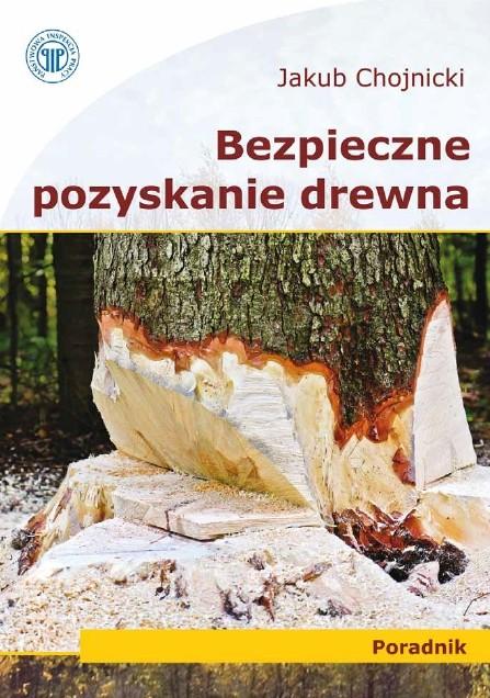 Bezpieczne pozyskanie drewna - ebook