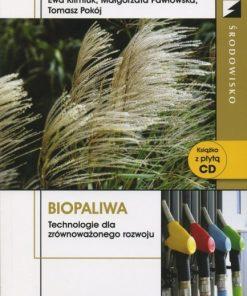 Biopaliwa - technologie dla zrównoważonego rozwoju