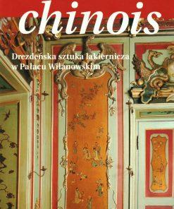 Chinois - Drezdeńska sztuka lakiernicza w Pałacu Wilanowskim