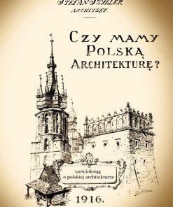 Czy mamy polską architekturę? - Sześcioksiąg o polskiej architekturze