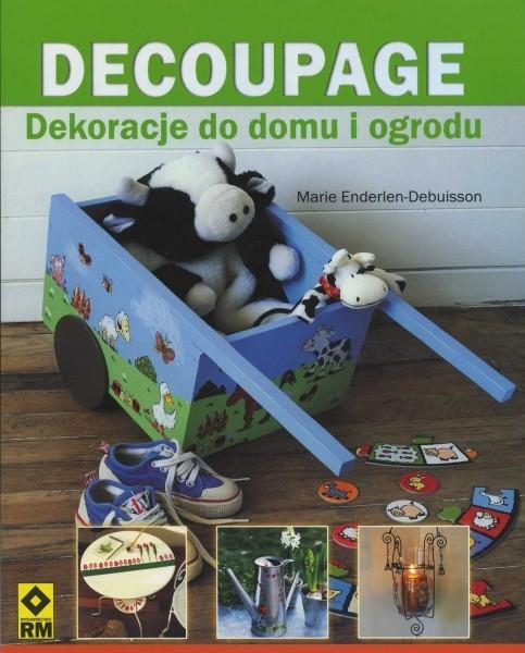 Decoupage - dekoracje do domu i ogrodu
