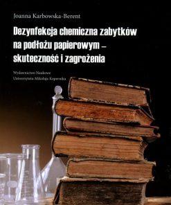 Dezynfekcja chemiczna zabytków na podłożu papierowym - skuteczność i zagrożenia