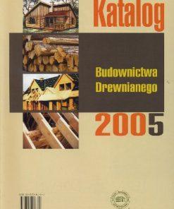 Katalog Budownictwa Drewnianego 2005