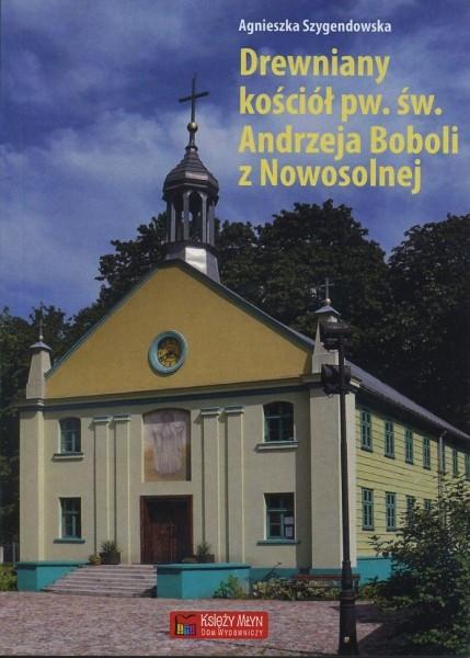 Drewniany kościół pw. św. Andrzeja Boboli z Nowosolnej