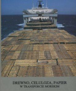 Drewno, celuloza, papier w transporcie morskim