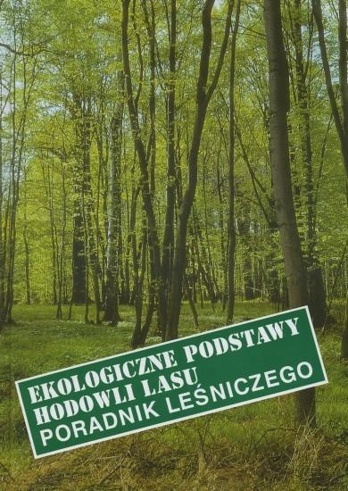Ekologiczne podstawy hodowli lasu - Poradnik leśniczego