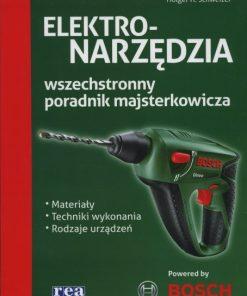 Elektronarzędzia - praktyczny poradnik majsterkowicza