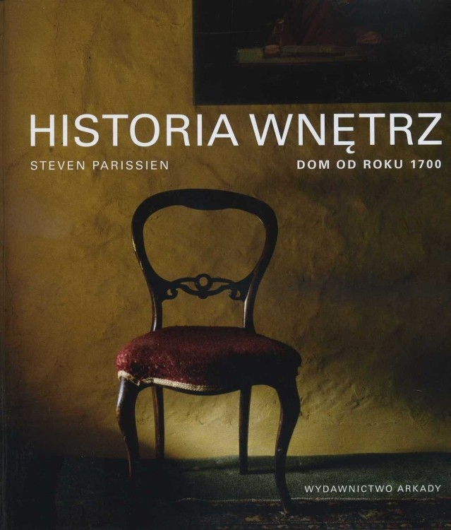 Historia wnętrz - Dom od roku 1700