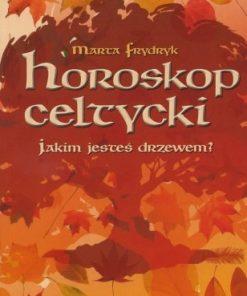 Horoskop celtycki - Jakim jesteś drzewem?