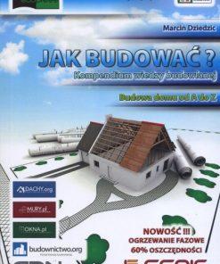 Jak budować? - Kompendium wiedzy budowlanej