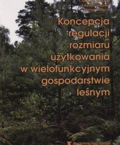 Koncepcja regulacji rozmiaru użytkowania w wielofunkcyjnym gospodarstwie leśnym