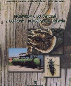 Przewodnik do ćwiczeń z ochrony i konserwacji drewna