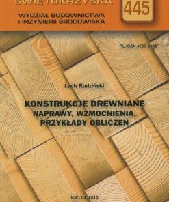 Konstrukcje drewniane - Naprawy, wzmocnienia, przykłady obliczeń