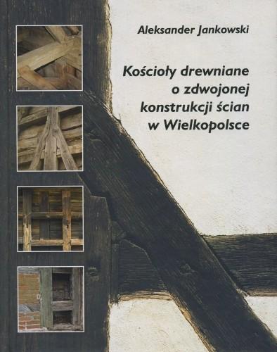 Kościoły drewniane o zdwojonej konstrukcji ścian w Wielkopolsce