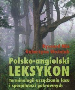 Polsko-angielski leksykon terminologii urządzania lasu i specjalności pokrewnych
