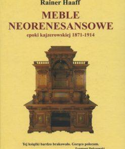 Meble neorenesansowe epoki kajzerowskiej 1871-1914