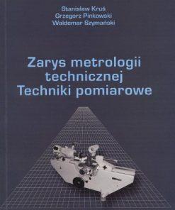 Zarys metrologii technicznej Techniki Pomiarowe