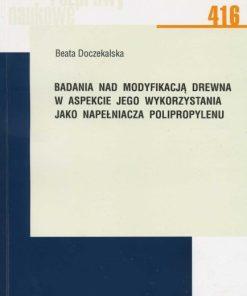 Badania nad modyfikacją drewna w aspekcie jego wykorzystania jako napełniacza polipropylenu