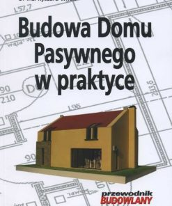 Budowa domu pasywnego w praktyce