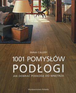 Podłogi 1001 pomysłów jak dobrać podłogę do wnętrza