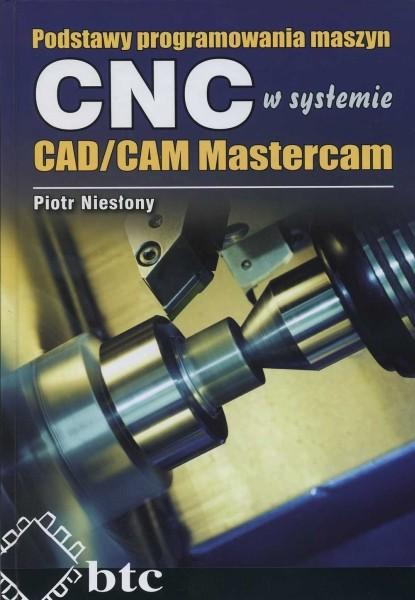 Podstawy programowania maszyn CNC w systemie CAD/CAM Mastercam