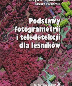 Podstawy fotogrametrii i teledetekcji dla leśników