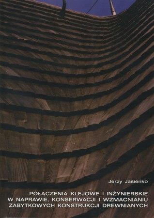 Połączenia klejowe i inżynierskie konstrukcji drewnianych