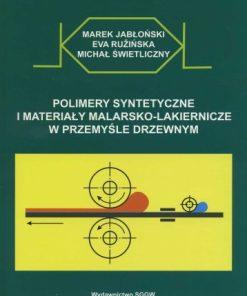 Polimery syntetyczne i materiały malarsko-lakiernicze w przemyśle drzewnym