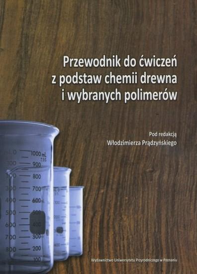 Przewodnik do ćwiczeń z podstaw chemii drewna i wybranych polimerów
