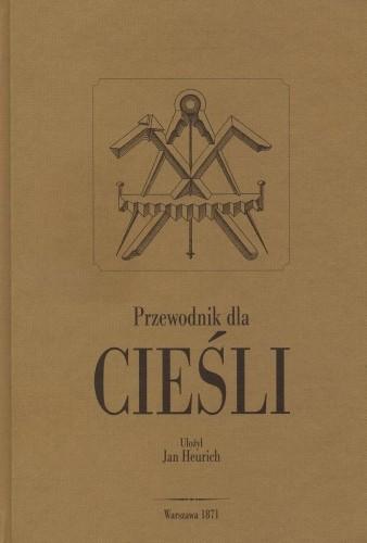 Przewodnik dla Cieśli - Reprint 1871