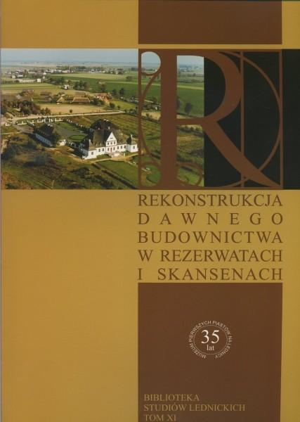 Rekonstrukcja dawnego budownictwa w rezerwatach i skansenach