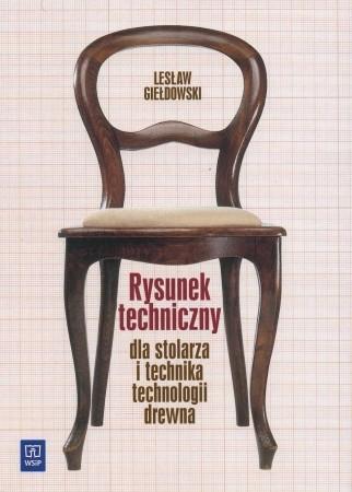 Rysunek techniczny dla stolarza i technika technologii drewna