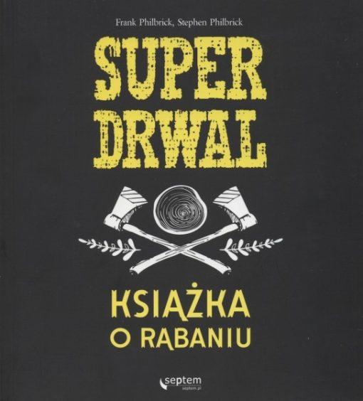 Super drwal - książka o rąbaniu