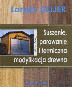 Suszenie, parowanie i termiczna modyfikacja drewna