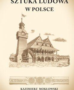 Sztuka Ludowa w Polsce - Reprint 1903
