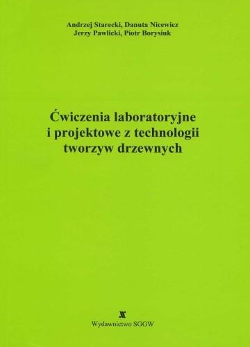 Ćwiczenia laboratoryjne i projektowe z technologii tworzyw drzewnych