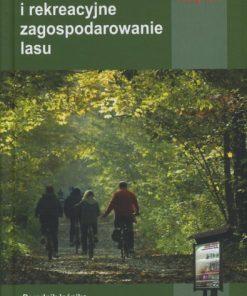 Urządzanie i rekreacyjne zagospodarowanie lasu