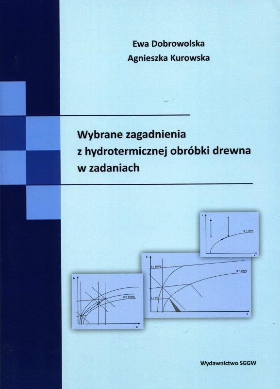 Wybrane zagadnienia z hydrotermicznej obróbki drewna w zadaniach