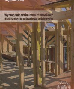 Wymagania techniczno-montażowe dla drewnianego budownictwa szkieletowego